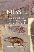Messel: An Insight into the History of Life and of the Earth - Stephen Schaal - Hardcover