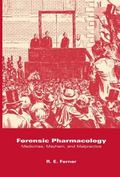 Forensic Pharmacology Medicines, Mayhem, and Malpractice