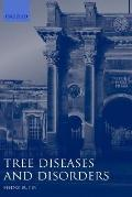 Tree Diseases and Disorders Causes, Biology, and Control in Forest and Amenity Trees