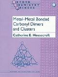 Metal-Metal Bonded Carbonyl Dimers and Clusters