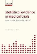 Statistical Evidence in Medical Trials What Do the Data Really Tell Us?