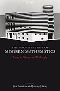 Architecture of Modern Maths Essays in History And Philosophy