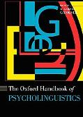Oxford Handbook of Psycholinguistics