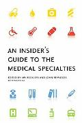 Insider's Guide to the Medical Specialties