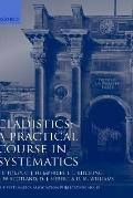 Cladistics A Practical Course in Systematics