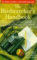 The Birdwatcher's Handbook: A Guide to the Natural History of the Birds of Britain and Europ...