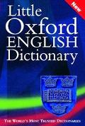 Little Oxford English Dictionary Edited by Angus Stevenson With Julia Elliott and Richard Jones