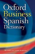 Oxford Business Spanish Dictionary Spanish, English/English, Spanish
