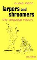 Larpers And Shroomers The Language Report