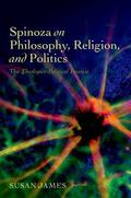 Spinoza on Philosophy, Religion, and Politics : The Theologico-Political Treatise