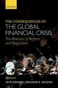 Consequences of the Global Financial Crisis : The Rhetoric of Reform and Regulation