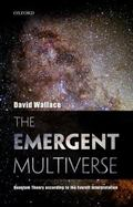Emergent Multiverse : Quantum Theory According to the Everett Interpretation