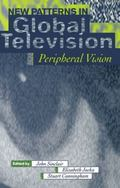 New Patterns in Global Television Peripheral Vision