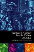 Eighteenth-Century Popular Culture A Selection