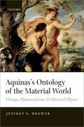 Aquinas's Ontology of the Material World : Change, Hylomorphism, and Material Objects