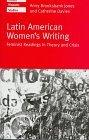 Latin American Women's Writing: Feminist Readings in Theory and Crisis (Oxford Hispanic Stud...