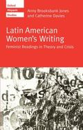 Latin American Women's Writing Feminist Readings in Theory and Crisis