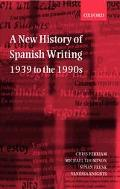 New History of Spanish Writing, 1939 to the 1990s 1939 To the 1990s