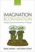 Imagination and Convention : Distinguishing Grammar and Inference in Language