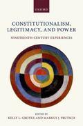 Constitutionalism, Legitimacy, and Power : Nineteenth-Century Experiences