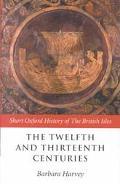 Twelfth and Thirteenth Centuries 1066-C.1280