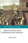 Renaissance and Reformation France, 1500-1648