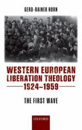 Western European Liberation Theology : The First Wave (1924-1959)