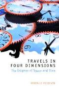 Travels in Four Dimensions The Enigmas of Space and Time