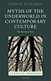 Myths of the Underworld in Contemporary Culture: The Backward Gaze (Classical Presences)