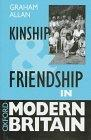 Kinship and Friendship in Modern Britain (Oxford Modern Britain)