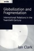 Globalization and Fragmentation International Relationals in the Twentieth Century