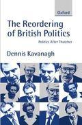 Reordering of British Politics Politics After Thatcher