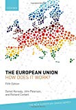 The European Union: How Does It Work? (New European Union Series)