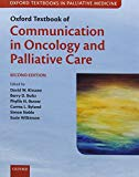 Oxford Textbook of Communication in Oncology and Palliative Care (Oxford Textbooks in Pallia...