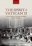 The Spirit of Vatican II: Western European Progressive Catholicism in the Long Sixties
