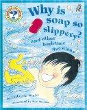 Why Is Soap So Slippery? (Question & Answer Storybooks)