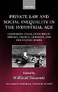 Private Law and Social Inequality in the Industrial Age Comparing Legal Cultures in Britain,...