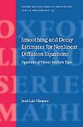 Smoothing And Decay Estimates for Nonlinear Diffusion Equations Equations of Porous Medium Type