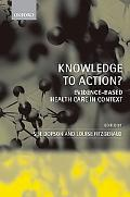 Knowledge to Action? Evidence-based Health Care in Context