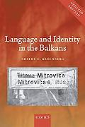 Language and Identity in the Balkans Serbo-croatian and Its Disintegration