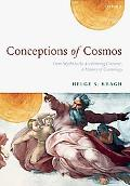 Conceptions of Cosmos From Myths to the Accelerating Universe a History of Cosmology