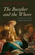 Burgher and the Whore : Prostitution in Early Modern Amsterdam