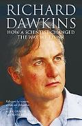 Richard Dawkins How a Scientist Changed the Way We Think