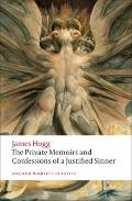 The Private Memoirs and Confessions of a Justified Sinner (Oxford World's Classics)