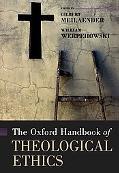 Oxford Handbook of Theological Ethics
