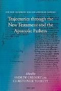 Trajectories through the New Testament and the Apostolic Fathers