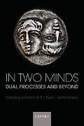 In Two Minds: Dual Processes and Beyond