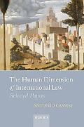 Human Dimension of International Law: Selected Papers of Antonio Cassese