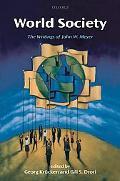 World Society: The Writings of John W. Meyer