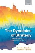 The Dynamics of Strategy: Mastering Strategic Landscapes of the Firm
